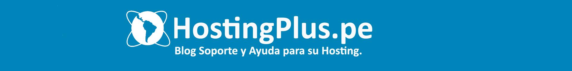 blog de Ayuda y soporte hostingplus.pe